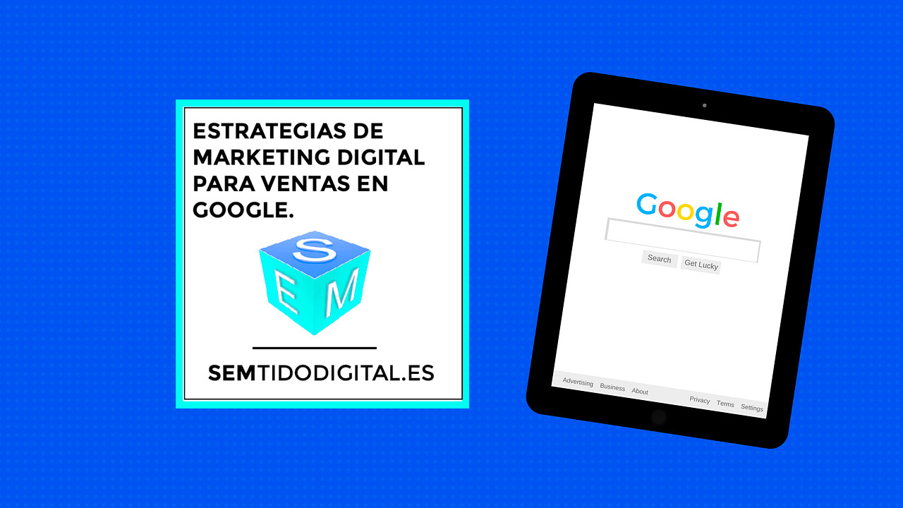 estrategias de venta para google agencia de marketing digital en sevilla